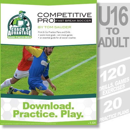 Competitive Pro Fast Break Soccer eBook. U18 to adult. 20 practices. 120 drills, games and exercises.