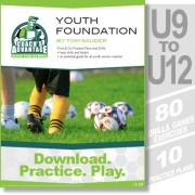 Youth Foundations. U9 - U12. 80 soccer drills. 10 soccer practice plans.